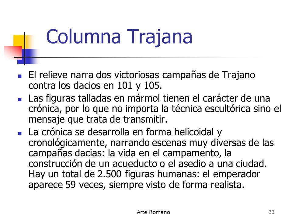 Columna Trajana El relieve narra dos victoriosas campañas de Trajano contra los dacios en 101 y 105.