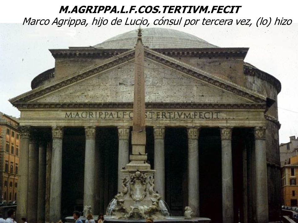 Panteón de Adriano M.AGRIPPA.L.F.COS.TERTIVM.FECIT