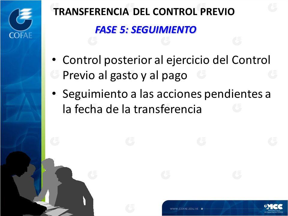 TRANSFERENCIA DEL CONTROL PREVIO FASE 5: SEGUIMIENTO