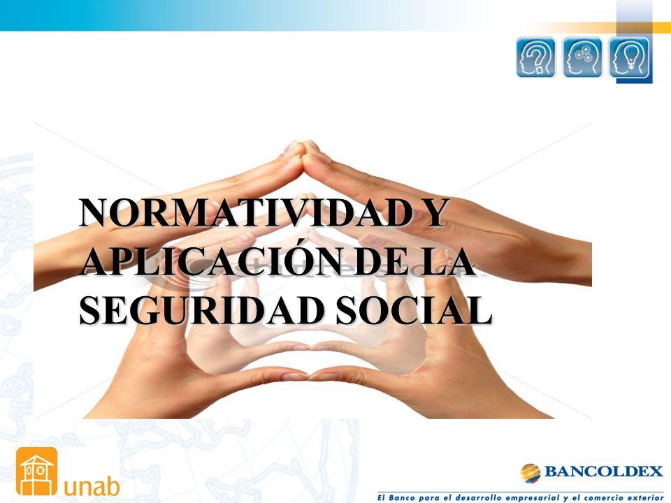 NORMATIVIDAD Y APLICACIÓN DE LA SEGURIDAD SOCIAL