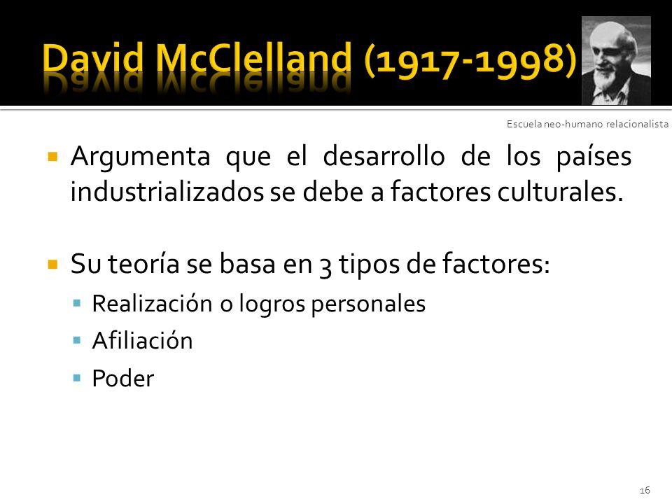 David McClelland (1917-1998) Escuela neo-humano relacionalista.