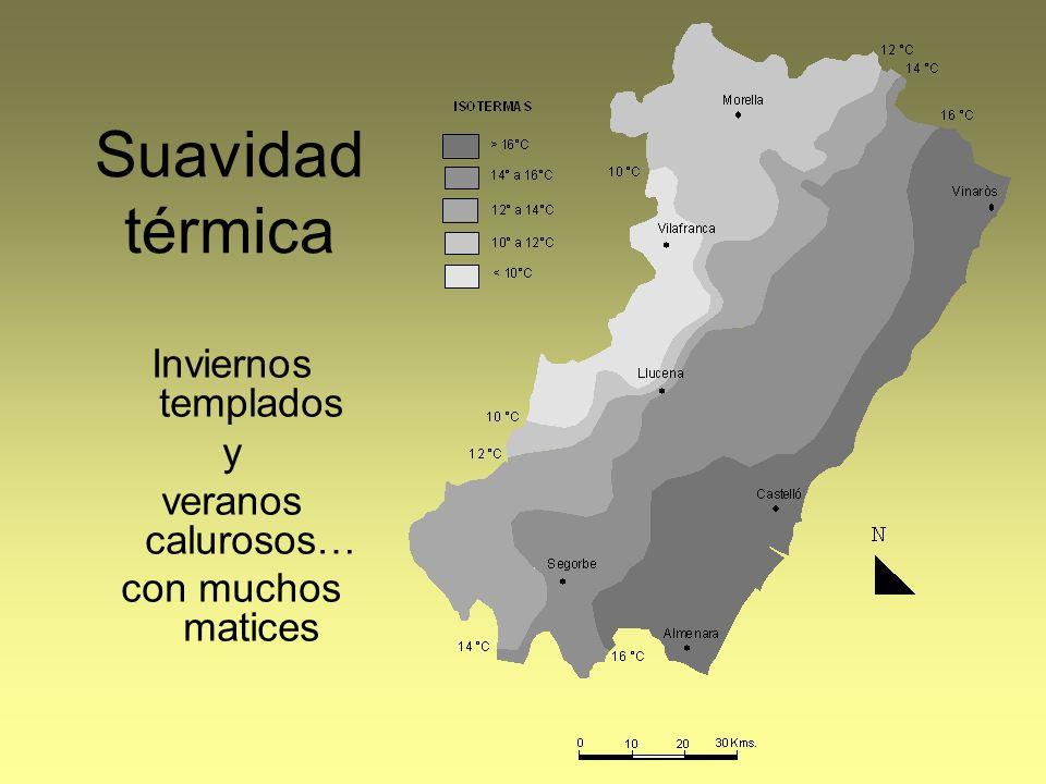 Suavidad térmica Inviernos templados y veranos calurosos…