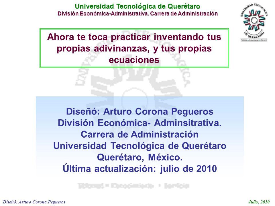 Diseñó: Arturo Corona Pegueros División Económica- Adminsitrativa.