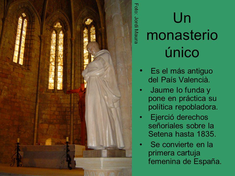 Un monasterio único Es el más antiguo del País Valencià.