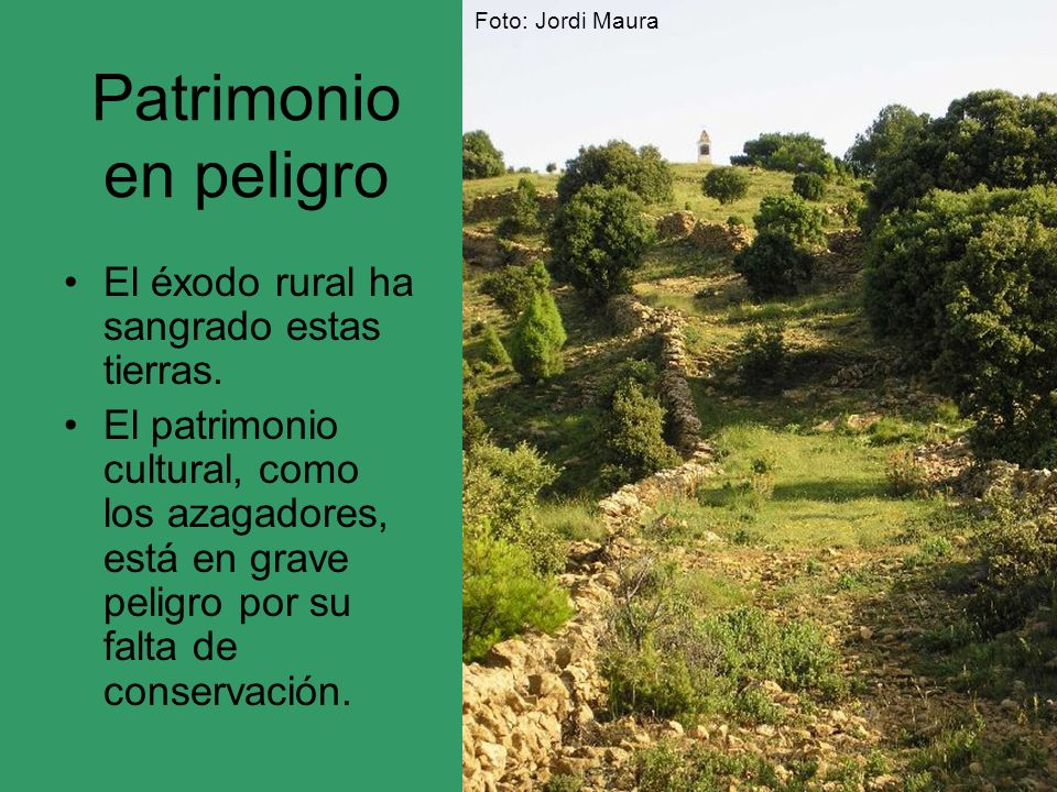 Patrimonio en peligro El éxodo rural ha sangrado estas tierras.