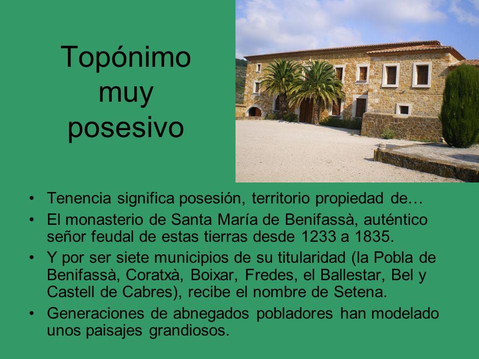 Topónimo muy posesivo Tenencia significa posesión, territorio propiedad de…
