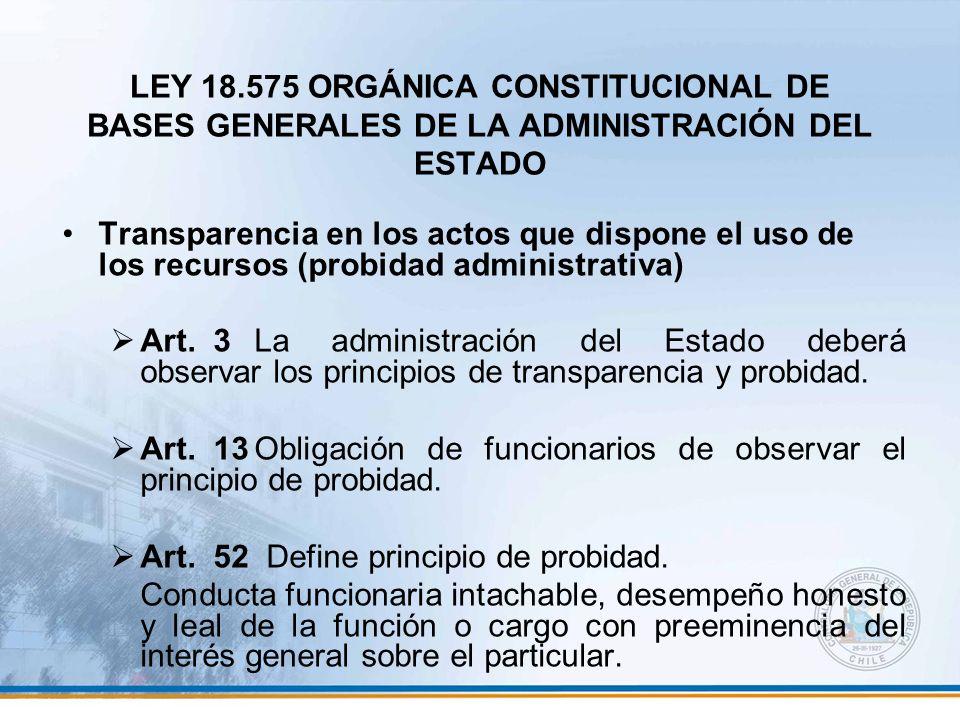 LEY 18.575 ORGÁNICA CONSTITUCIONAL DE BASES GENERALES DE LA ADMINISTRACIÓN DEL ESTADO