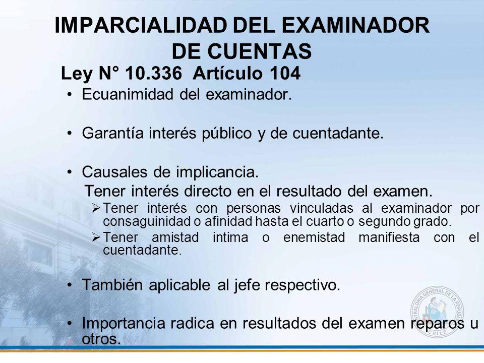 IMPARCIALIDAD DEL EXAMINADOR DE CUENTAS