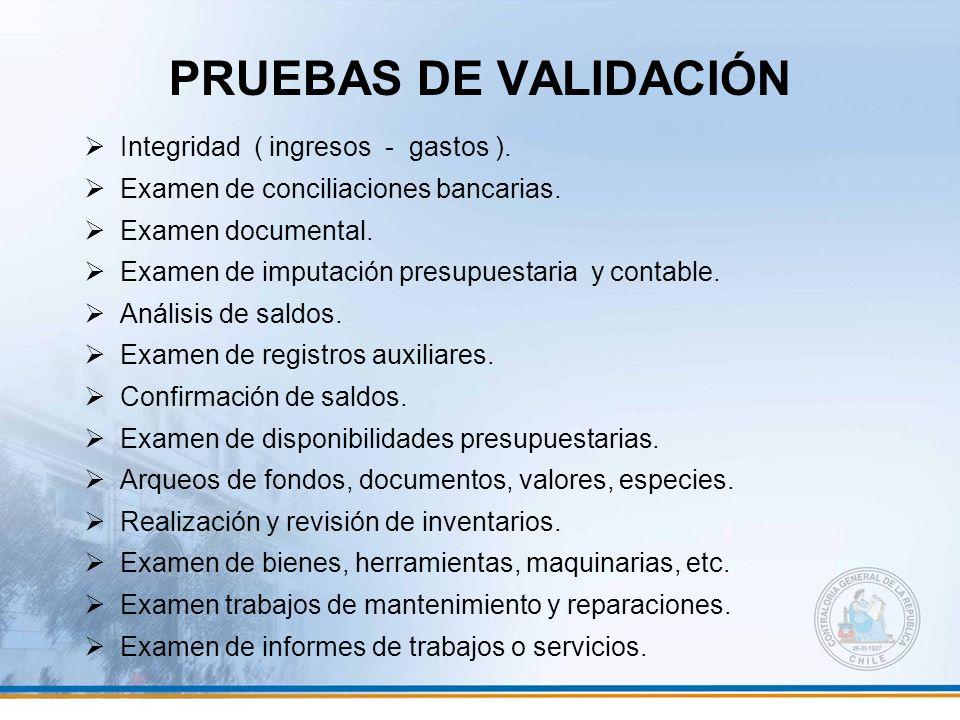 PRUEBAS DE VALIDACIÓN Integridad ( ingresos - gastos ).