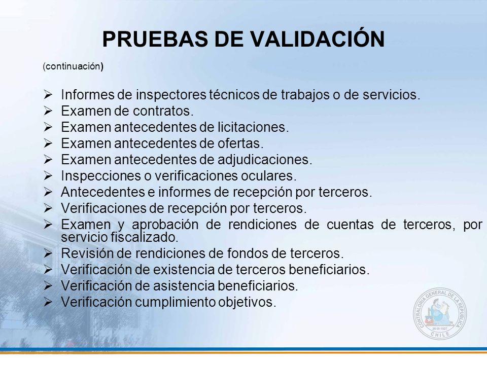 PRUEBAS DE VALIDACIÓN(continuación) Informes de inspectores técnicos de trabajos o de servicios. Examen de contratos.