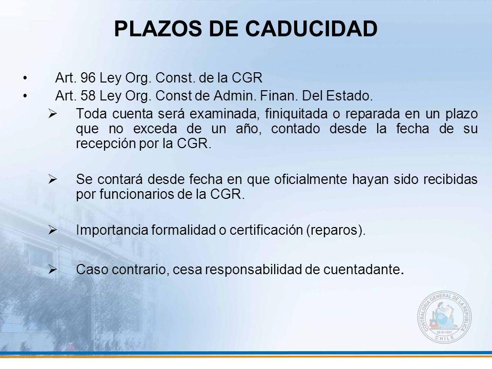 PLAZOS DE CADUCIDAD Art. 96 Ley Org. Const. de la CGR