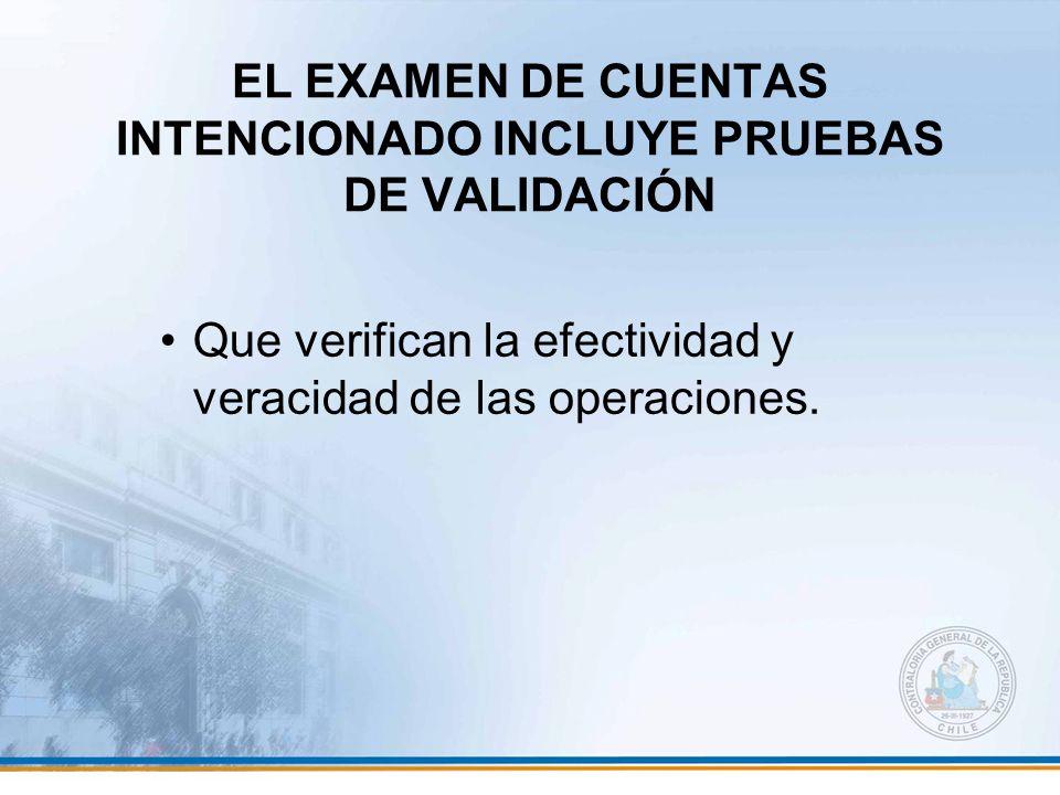 EL EXAMEN DE CUENTAS INTENCIONADO INCLUYE PRUEBAS DE VALIDACIÓN