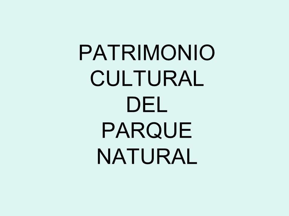 PATRIMONIO CULTURAL DEL PARQUE NATURAL