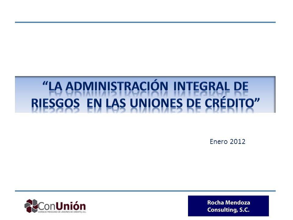 La ADMINISTRACIóN integral DE RIESGOS en las uniones de crédito