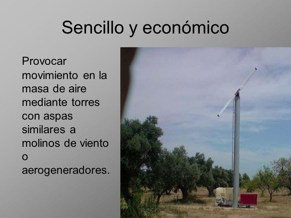 Sencillo y económico Provocar movimiento en la masa de aire mediante torres con aspas similares a molinos de viento o aerogeneradores.