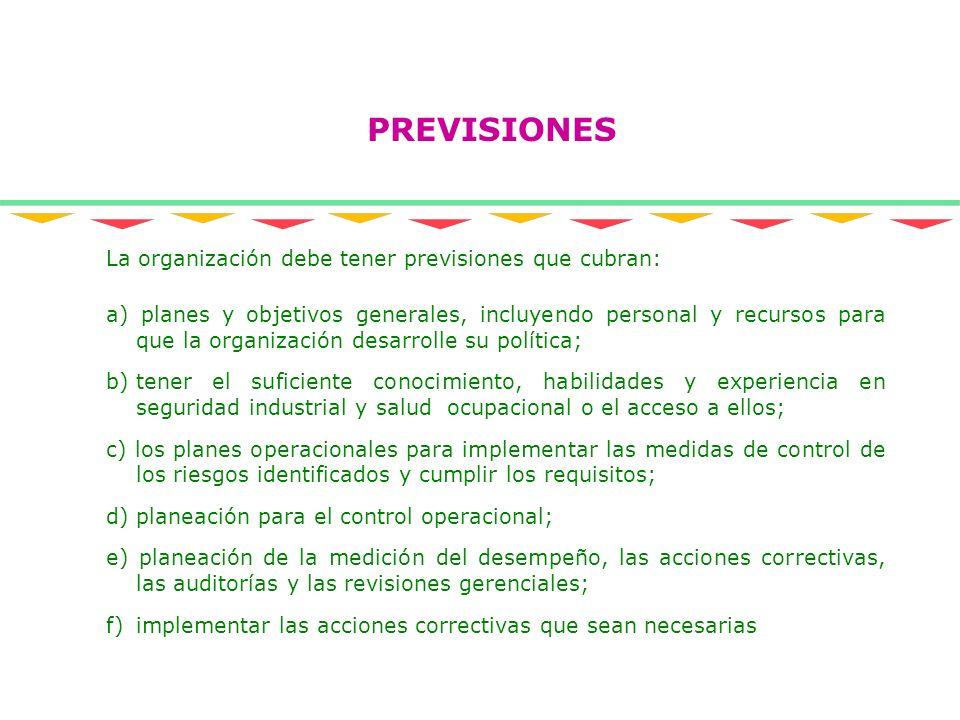 PREVISIONES La organización debe tener previsiones que cubran: