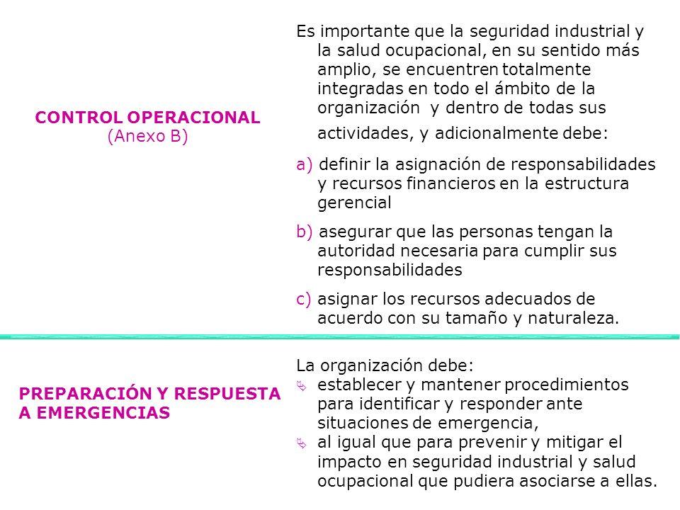 Es importante que la seguridad industrial y la salud ocupacional, en su sentido más amplio, se encuentren totalmente integradas en todo el ámbito de la organización y dentro de todas sus actividades, y adicionalmente debe: