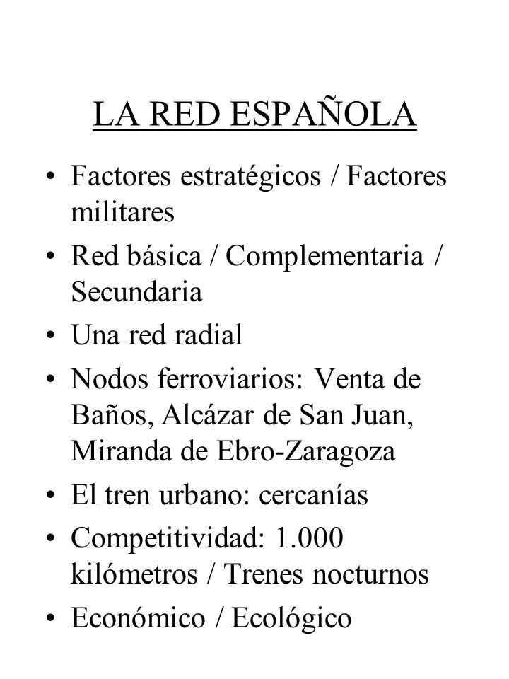 LA RED ESPAÑOLA Factores estratégicos / Factores militares