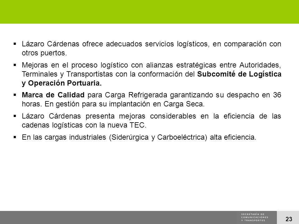 Lázaro Cárdenas ofrece adecuados servicios logísticos, en comparación con otros puertos.
