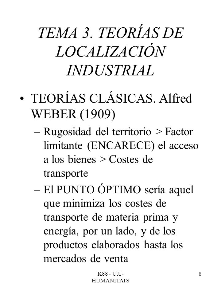 TEMA 3. TEORÍAS DE LOCALIZACIÓN INDUSTRIAL