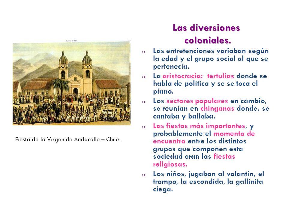 Las diversiones coloniales.