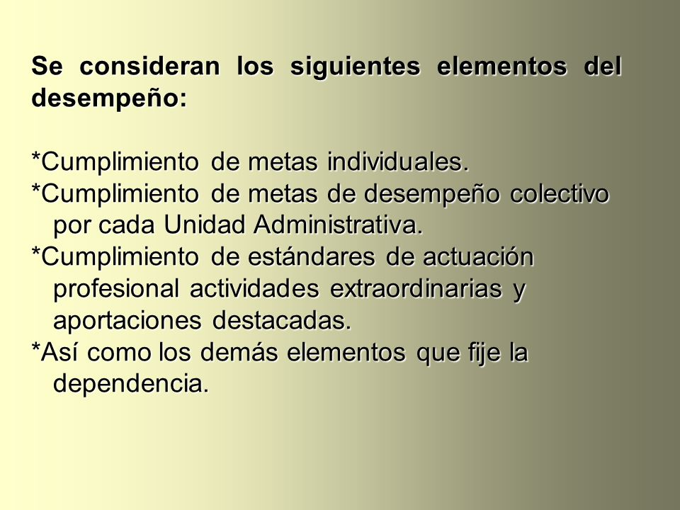 Se consideran los siguientes elementos del desempeño:
