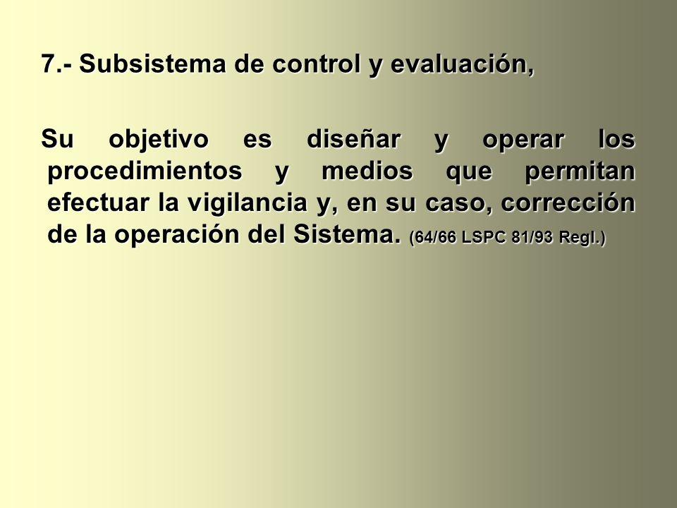 7.- Subsistema de control y evaluación,