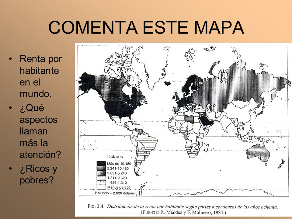 COMENTA ESTE MAPA Renta por habitante en el mundo.