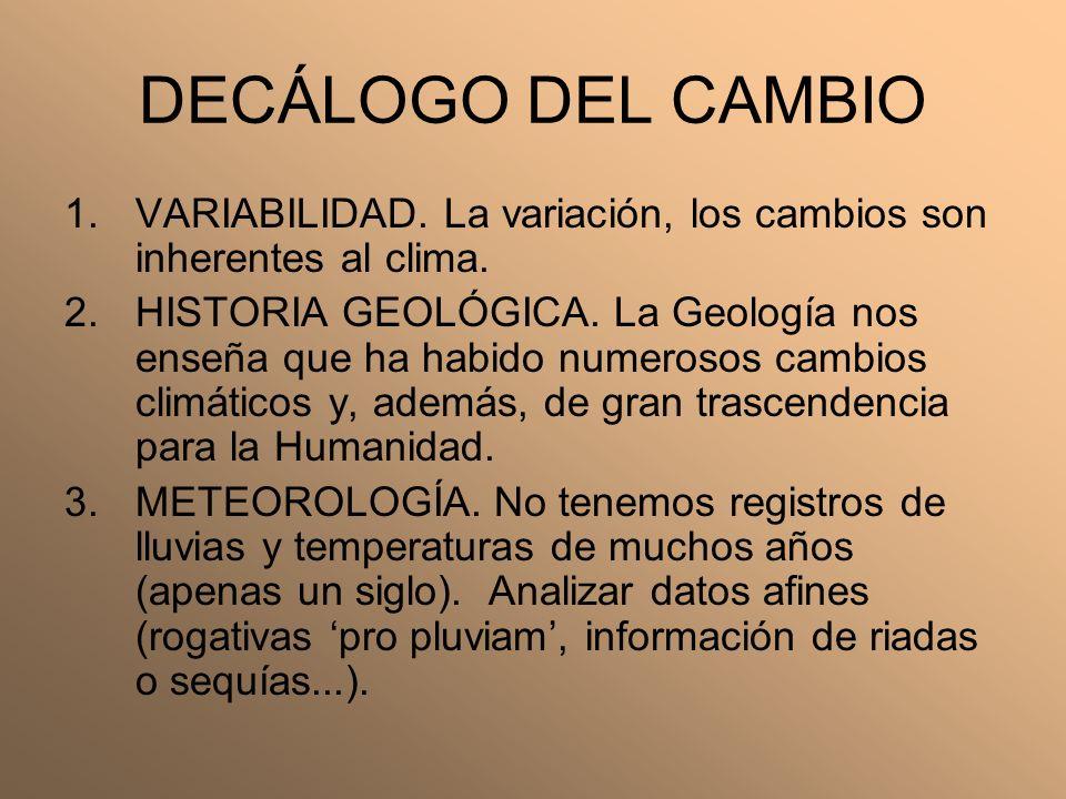 DECÁLOGO DEL CAMBIO VARIABILIDAD. La variación, los cambios son inherentes al clima.