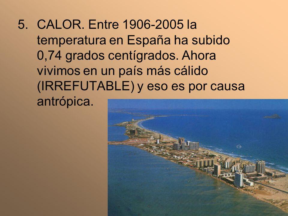 CALOR. Entre 1906-2005 la temperatura en España ha subido 0,74 grados centígrados.