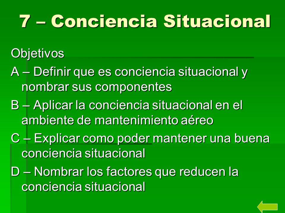 7 – Conciencia Situacional