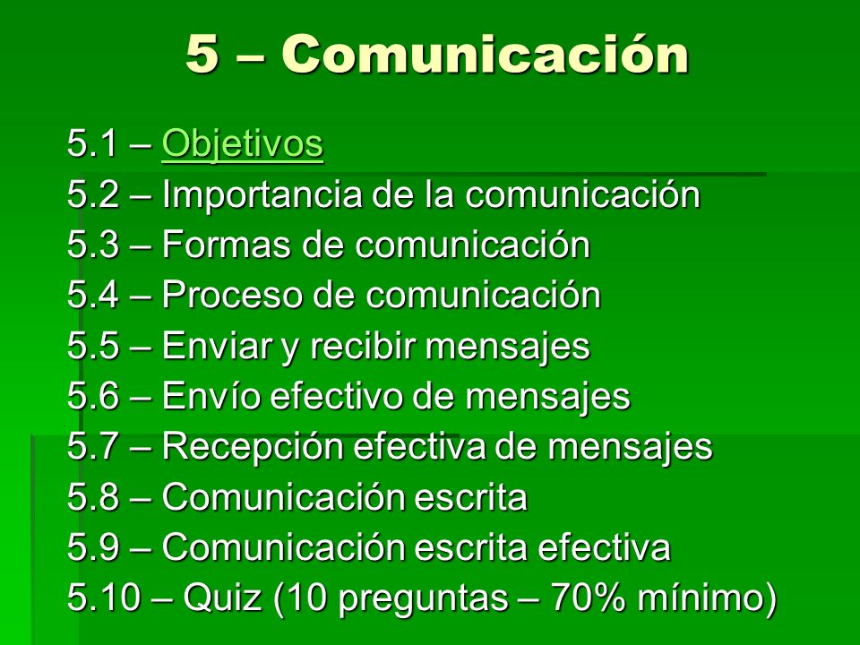 5 – Comunicación 5.1 – Objetivos 5.2 – Importancia de la comunicación