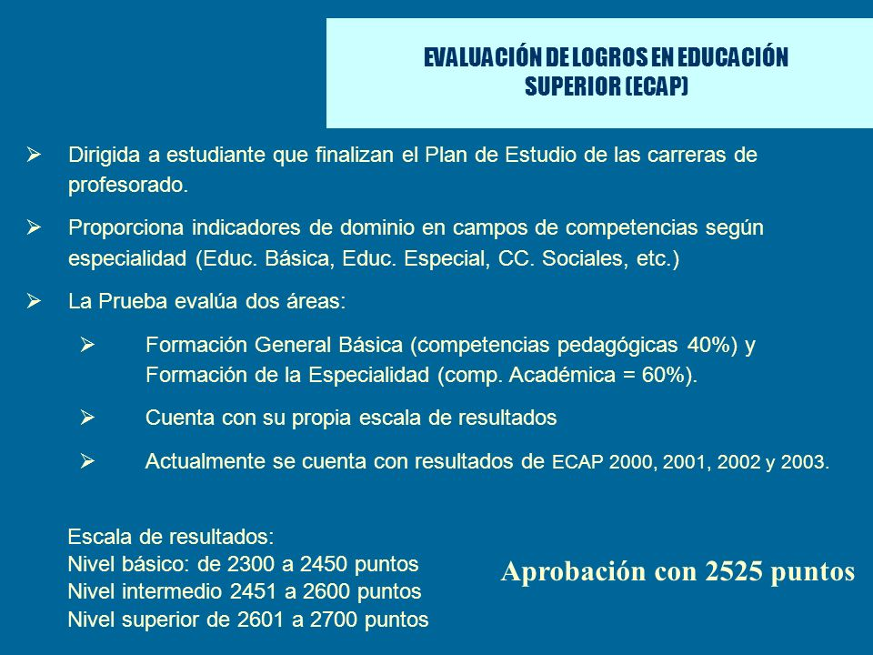 EVALUACIÓN DE LOGROS EN EDUCACIÓN SUPERIOR (ECAP)