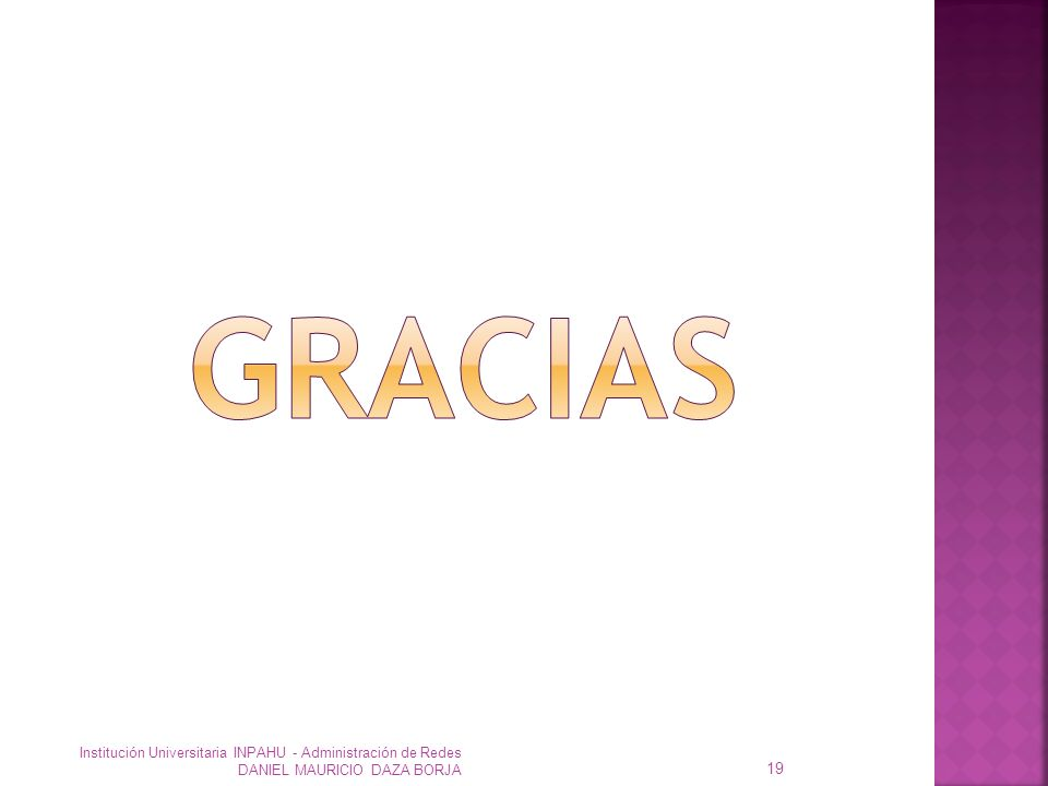 gracias Institución Universitaria INPAHU - Administración de Redes DANIEL MAURICIO DAZA BORJA
