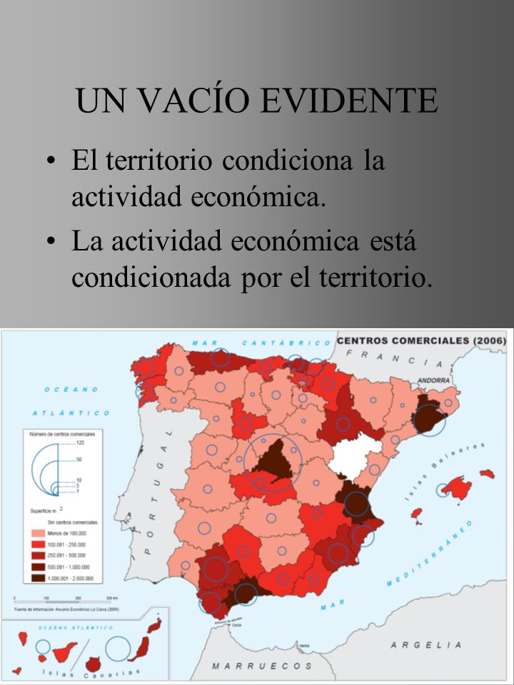 UN VACÍO EVIDENTE El territorio condiciona la actividad económica.