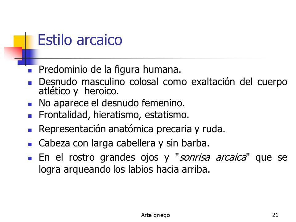Estilo arcaico Predominio de la figura humana.
