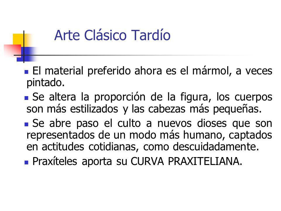 Arte Clásico Tardío El material preferido ahora es el mármol, a veces pintado.