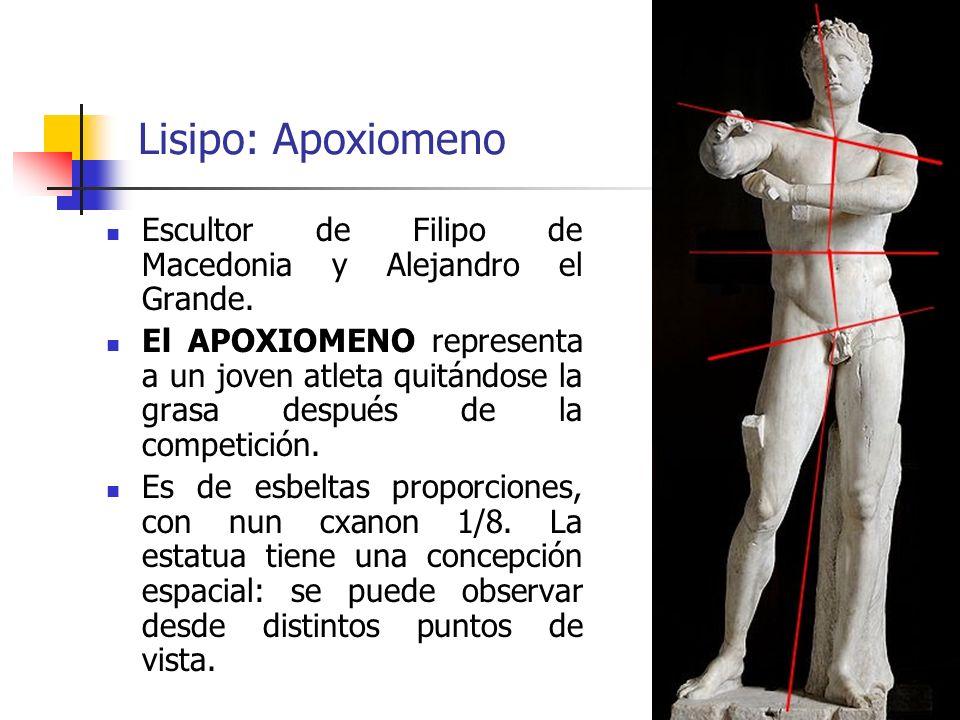 Lisipo: Apoxiomeno Escultor de Filipo de Macedonia y Alejandro el Grande.