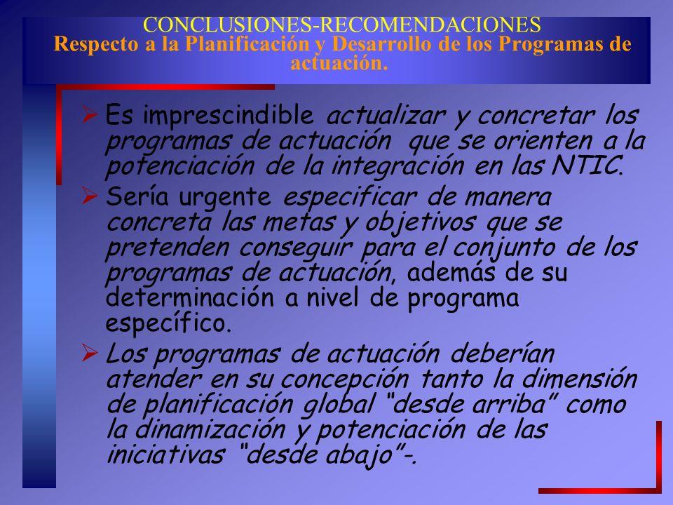 CONCLUSIONES-RECOMENDACIONES Respecto a la Planificación y Desarrollo de los Programas de actuación.
