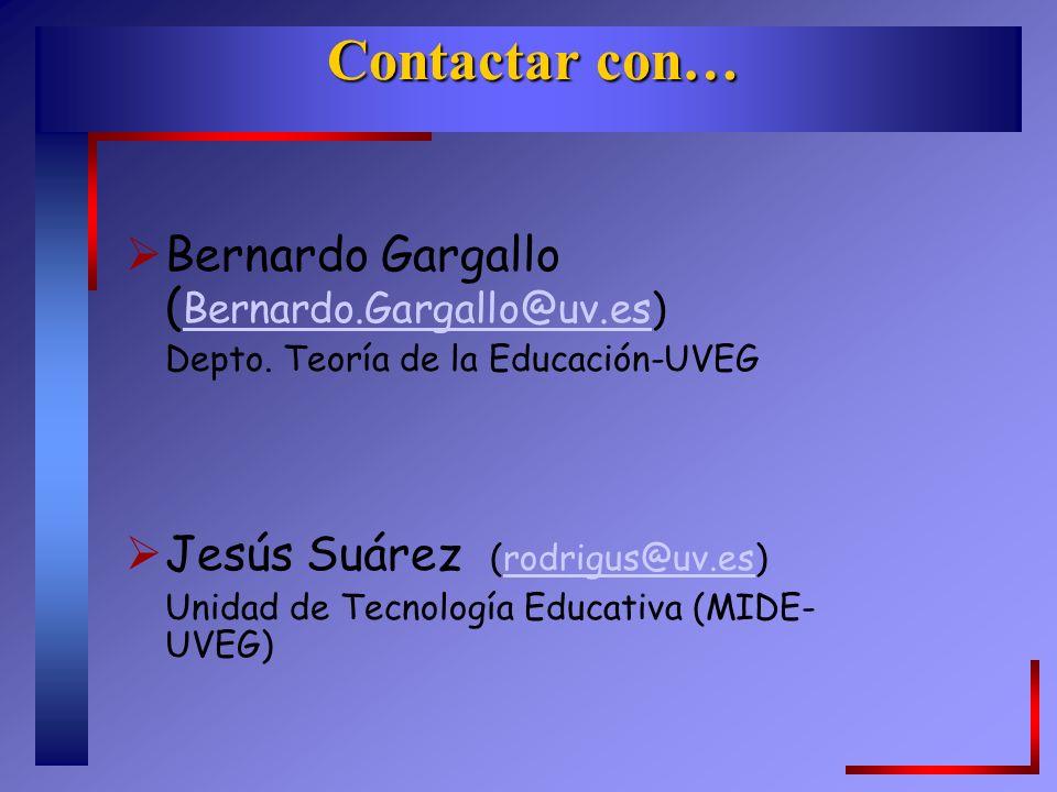 Contactar con… Bernardo Gargallo (Bernardo.Gargallo@uv.es)