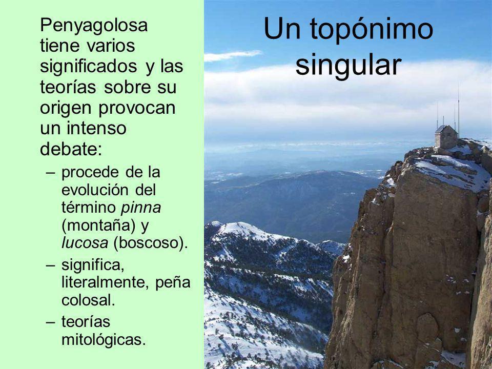 Penyagolosa tiene varios significados y las teorías sobre su origen provocan un intenso debate:
