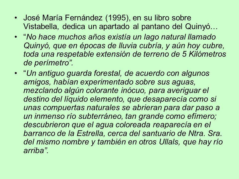 José María Fernández (1995), en su libro sobre Vistabella, dedica un apartado al pantano del Quinyó…