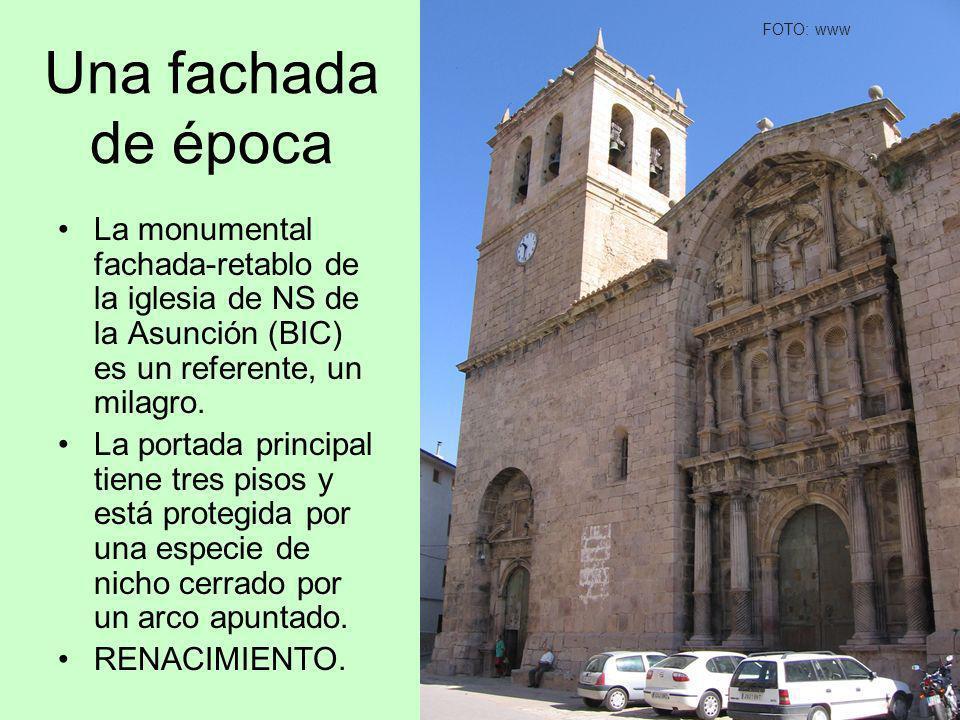 FOTO: www Una fachada de época. La monumental fachada-retablo de la iglesia de NS de la Asunción (BIC) es un referente, un milagro.