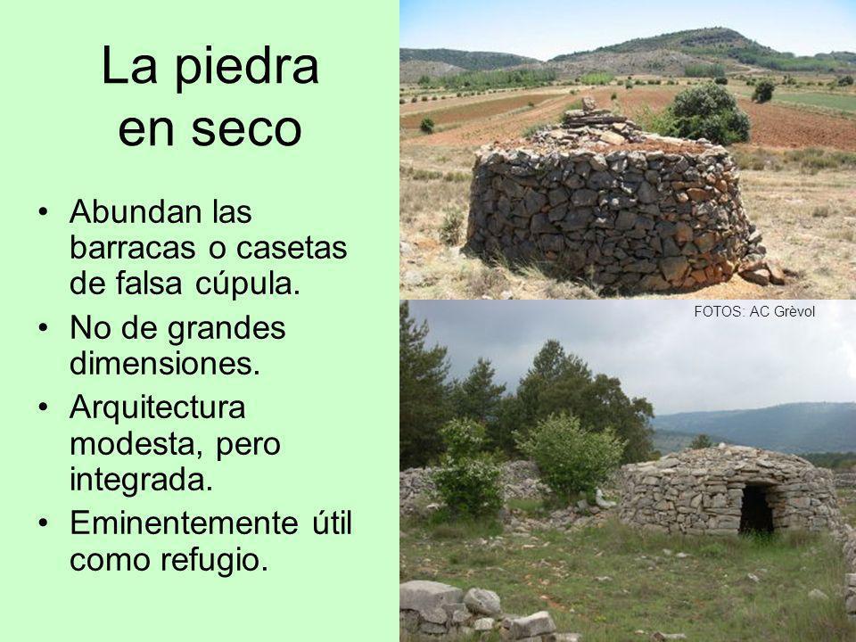 La piedra en seco Abundan las barracas o casetas de falsa cúpula.