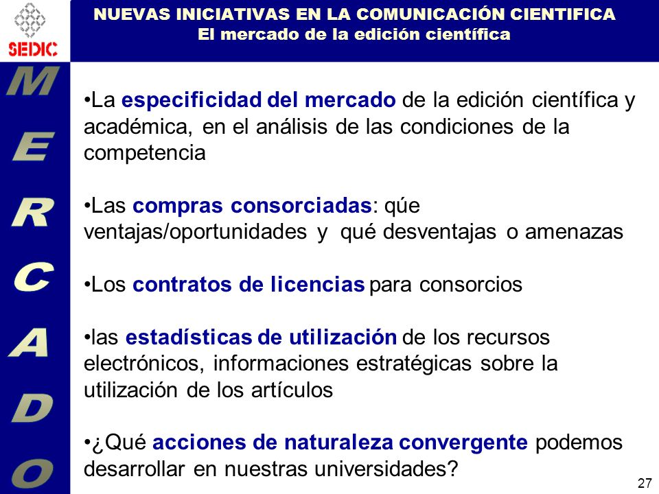 NUEVAS INICIATIVAS EN LA COMUNICACIÓN CIENTIFICA El mercado de la edición científica
