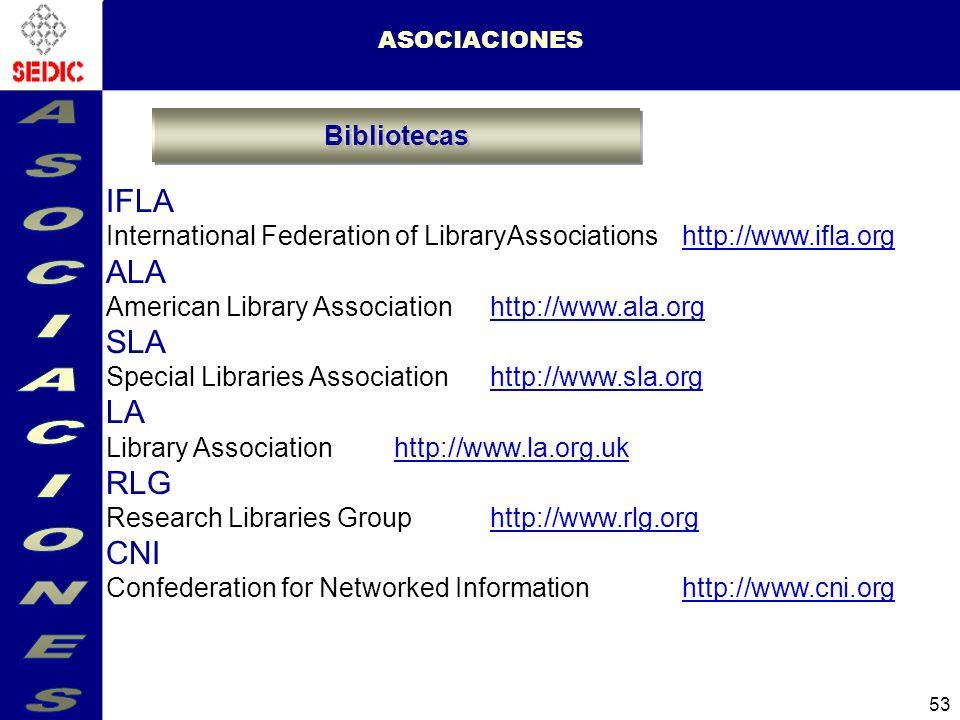 ASOCIACIONES IFLA ALA SLA LA RLG CNI Bibliotecas