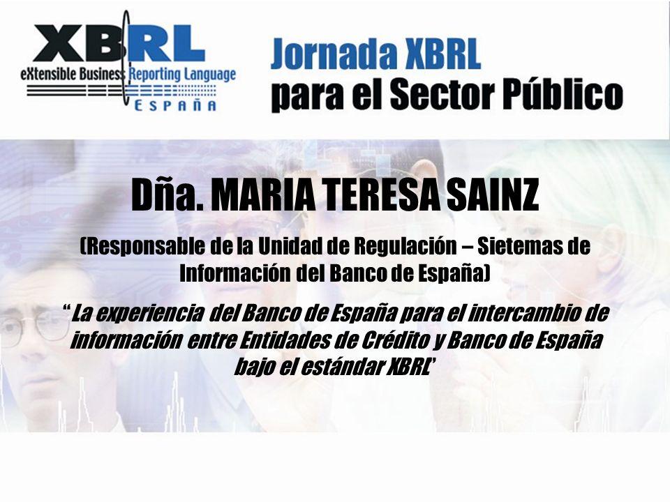 Dña. MARIA TERESA SAINZ (Responsable de la Unidad de Regulación – Sietemas de Información del Banco de España)