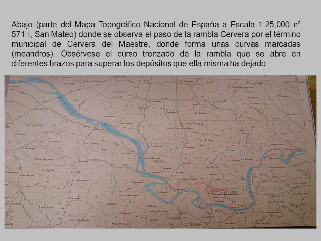 Abajo (parte del Mapa Topográfico Nacional de España a Escala 1:25,000 nº 571-I, San Mateo) donde se observa el paso de la rambla Cervera por el término municipal de Cervera del Maestre, donde forma unas curvas marcadas (meandros).