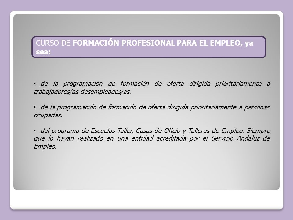 CURSO DE FORMACIÓN PROFESIONAL PARA EL EMPLEO, ya sea: