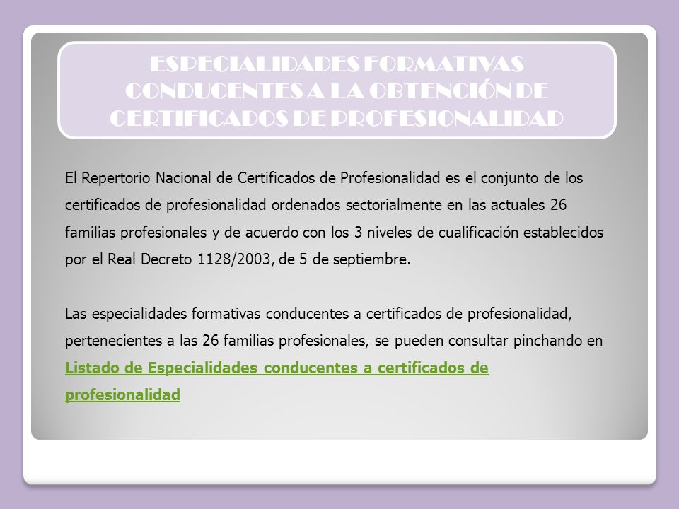 ESPECIALIDADES FORMATIVAS CONDUCENTES A LA OBTENCIÓN DE CERTIFICADOS DE PROFESIONALIDAD